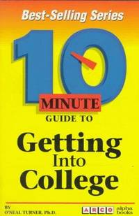 Arco 10 Minute Guide to Getting into College