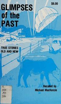 Glimpses of the Past: True Stories Old and New