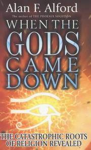 When the Gods Came Down - The Catastrophic Roots of Religion Revealed