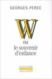 W ou Le souvenir d'enfance by Georges Perec - Paperback - 2008 - from Bedlam Books & Music (SKU: 010840)