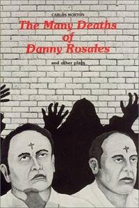 Many Deaths of Danny Rosales and Other Plays
