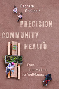 Precision Community Health: Four Innovations for Well-being (HC)
