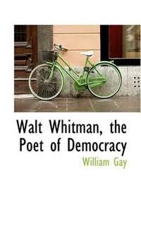 Walt Whitman, the Poet Of Democracy