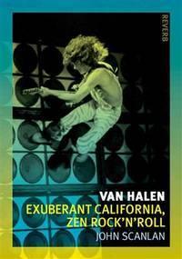 Van Halen: Exuberant Califoria, Zen Rock'N'Roll