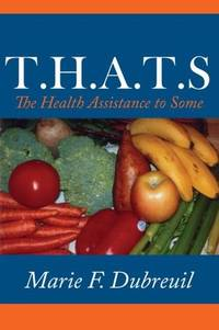 T.H.A.T.s : The Health Assistance To Some