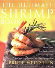 The Ultimate Shrimp Book : More than 650 Recipes for Everyone's Favorite Seafood Prepared in...