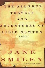 THE ALL-TRUE TRAVELS & ADVENTURES OF LIDIE NEWTON