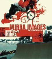 Mirra Images by  Dave Mirra - Paperback - First Edition - 2003 - from BookNest and Biblio.co.uk