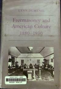 Freemasonry and American Culture 1880-1930