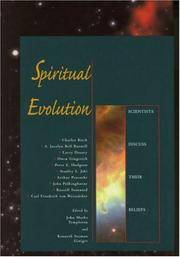 Spiritual Evolution : Scientists Discuss Their Beliefs