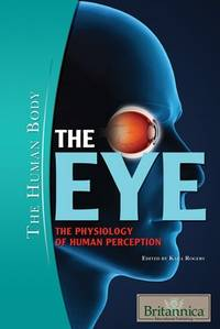 image of The Eye: The Physiology of Human Perception (The Human Body)
