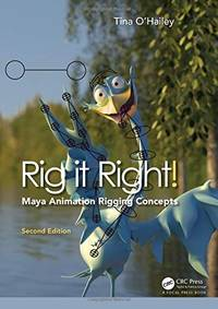 RIG IT RIGHT! MAYA ANIMATION RIGGING CONCEPTS, 2