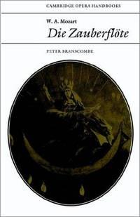 W. A. Mozart: Die Zauberflote (Cambridge Opera Handbooks)