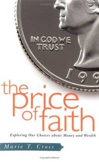 The Price of Faith: Exploring Our Choices about Money and Wealth