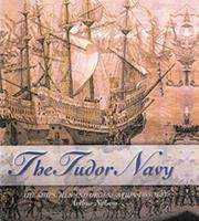 The Tudor Navy by Arthur Nelson - First Edition - March 2001 - from Three Geese In Flight Celtic Books and Biblio.com