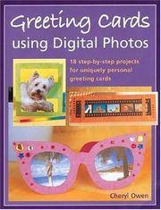 Greeting Cards Using Digital Photos  18 Step-By-Step Projects for Uniquely  Personal Greeting Cards by  Cheryl Owen - Hardcover - 2006 - from BookNest and Biblio.co.uk
