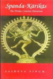 Spanda-Karikas: The Divine Creative Pulsation; The Karikas and the Spanda-Nirnaya