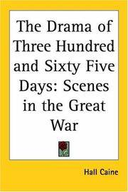 image of The Drama of Three Hundred and Sixty Five Days: Scenes in the Great War