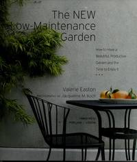 image of The New Low-Maintenance Garden: How to Have a Beautiful, Productive Garden and the Time to Enjoy It