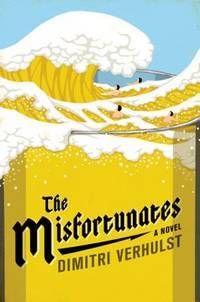 The Misfortunates: A Novel