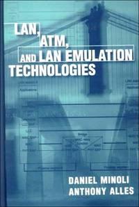 LAN, ATM, And LAN Emulation Technologies