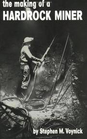 The Making of a Hardrock Miner: An Account of the Experiences of a Worker in Copper, Molybdenum, and Uranium Mines in the West.