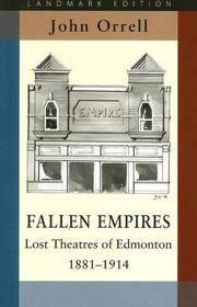Fallen Empires,   Lost Theatres of Edmonton 1881-1914