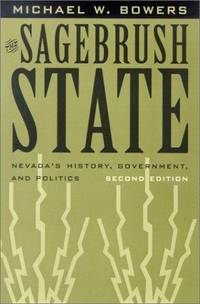 The Sagebrush State: Nevada's History, Government, and Politics (Wilbur S. Shepperson Series...