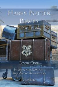 HARRY POTTER PLACES A NOVEL HOLIDAY BOOK ONE...LONDON AND LONDON SIDE-ALONG APPARATIONS