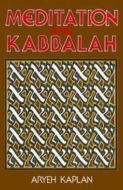Meditation and Kabbalah by Kaplan, Aryeh