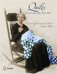 Quilts in Everyday Life, 1855-1955