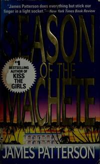 The Season of the Machete by  James Patterson - Hardcover - Book Club (BCE/BOMC) - 1995 - from Craig Hokenson Bookseller and Biblio.com