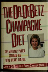 The Dr. DeBetz Champagne Diet by  Samm Sinclair  M.D. & BAKER - first - 1987 - from Mindstuff Books and Biblio.com