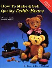 How to Make & Sell Quality Teddy Bears : Do's and Don'ts pf Bear Making