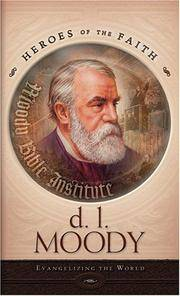 D L Moody: Evangelizing the World (Heroes of the Faith)