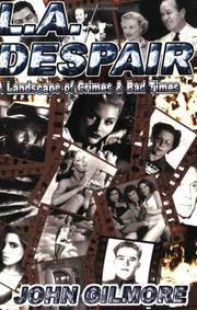 L.A. Despair: A Landscape of Crimes & Bad Times