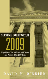 Supreme Court Watch 2009: Highlights of the 2007 and 2008 Terms and Preview of the 2009 Term