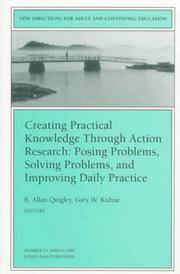 Creating Practical Knowledge Through Action Research: Posing Problems, Solving Problems, and...
