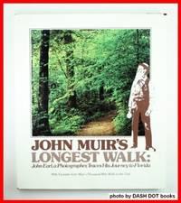 John Muir's Longest Walk: John Earl, a Photographer, Traces His Journey to Florida