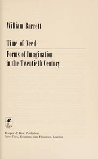 Time of Need: Forms of Imagination in the Twentieth Century