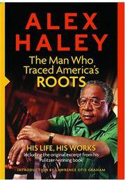 Alex Haley: The Man Who Traced America's Roots: His Life, His Works by Alex Haley (2007) Paperback by Alex Haley - Paperback - from More Than Words Inc. (SKU: BOS-D-06d-1313)