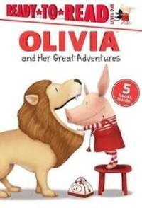Olivia and Her Great Adventures (Ready to Read)