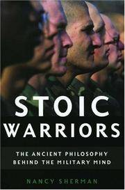Stoic Warriors: The Ancient Philosophy behind the Military Mind by  Nancy Sherman - Hardcover - 2005 - from Bananafish Books and Biblio.com