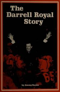 The Darrell Royal Story by  Jimmy Banks - Hardcover - AUTOGRAPHED - 1973 - from Born 2 Read Books (SKU: 42916)