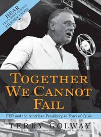 image of Together We Cannot Fail with CD: FDR and the American Presidency in Years of Crisis