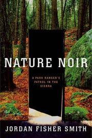 Nature Noir: A Park Ranger's Patrol in the Sierra (.)