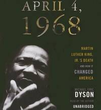 image of April 4, 1968: Martin Luther King, Jr.s Death and How It Changed America