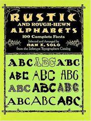 Rustic and Rough-Hewn Alphabets: 100 Complete Fonts (Dover Pictorial Archives)