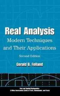 Real Analysis by Folland, Gerald B