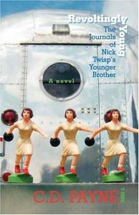 Revoltingly Young: The Journals of Nick Twisp's Younger Brother